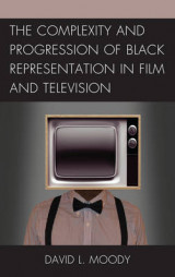 Omslag - The Complexity and Progression of Black Representation in Film and Television