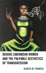 Omslag - Odious Caribbean Women and the Palpable Aesthetics of Transgression
