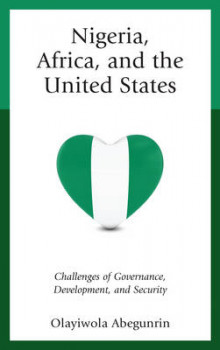 Nigeria, Africa, and the United States av Olayiwola Abegunrin (Innbundet)