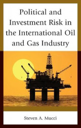 Omslag - Political and Investment Risk in the International Oil and Gas Industry