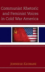 Omslag - Communist Rhetoric and Feminist Voices in Cold War America