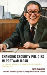Omslag - Changing Security Policies in Postwar Japan