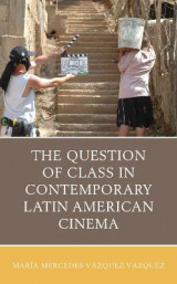 Omslag - The Question of Class in Contemporary Latin American Cinema