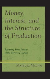 Omslag - Money, Interest, and the Structure of Production