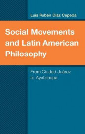 Social Movements and Latin American Philosophy av Luis Ruben Diaz Cepeda (Innbundet)