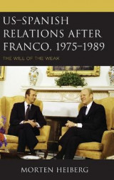 Omslag - US-Spanish Relations after Franco, 1975-1989