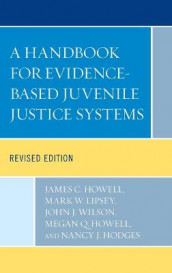 A Handbook for Evidence-Based Juvenile Justice Systems av Nancy J. Hodges, James C. Howell, Megan Q. Howell, Mark W. Lipsey og John J. Wilson (Innbundet)