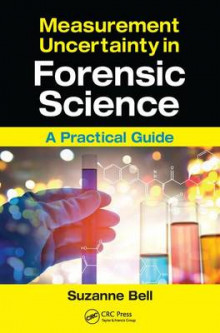 Measurement Uncertainty in Forensic Science av Suzanne Bell (Heftet)