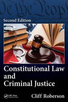 Constitutional Law and Criminal Justice av Cliff Roberson (Innbundet)