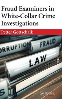 Fraud Examiners in White-Collar Crime Investigations av Petter Gottschalk (Innbundet)