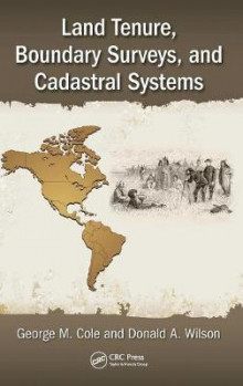 Land Tenure, Boundary Surveys and Cadastral Systems av George M. Cole og Donald A. Wilson (Innbundet)