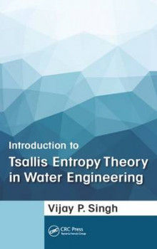 Introduction to Tsallis Entropy Theory in Water Engineering av Vijay P. Singh (Innbundet)