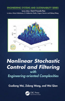 Nonlinear Stochastic Control and Filtering with Engineering-Oriented Complexities av Guoliang Wei, Zidong Wang og Wei Qian (Innbundet)