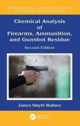 Omslag - Chemical Analysis of Firearms, Ammunition, and Gunshot Residue, Second Edition