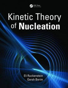 Kinetic Theory of Nucleation av Eli Ruckenstein og Gersh Berim (Innbundet)