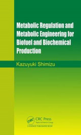 Omslag - Metabolic Regulation and Metabolic Engineering for Biofuel and Biochemical Production