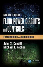 Fluid Power Circuits and Controls av John S. Cundiff og Michael F. Kocher (Innbundet)