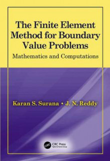 The Finite Element Method for Boundary Value Problems av Karan S. Surana og J. N. Reddy (Innbundet)