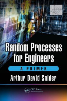 Random Processes for Engineers av Arthur David Snider (Innbundet)