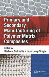 Omslag - Primary and Secondary Manufacturing of Polymer Matrix Composites