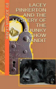 Lacey Pinkerton and the Mystery of the Chunky Chow Bandit av Joshua Clark (Heftet)