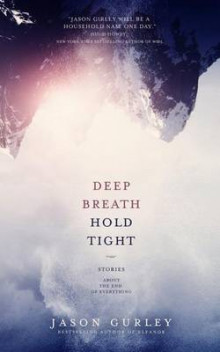Deep Breath Hold Tight av Jason Gurley (Heftet)