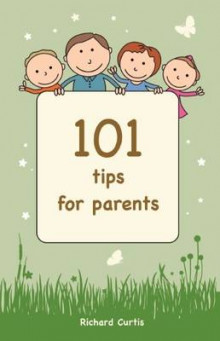 101 Tips for Parents av Richard Curtis (Heftet)