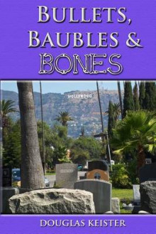 Bullets, Baubles and Bones av Douglas Keister (Heftet)