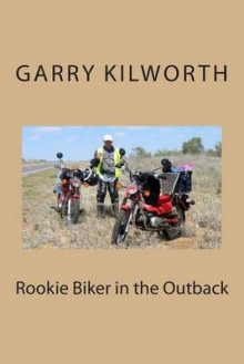 Rookie Biker in the Outback av Garry Kilworth (Heftet)