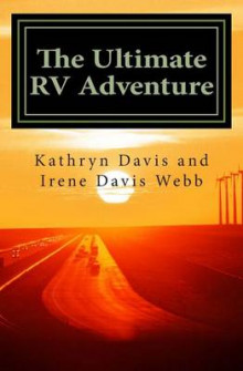 The Ultimate RV Adventure av Kathryn Davis og Irene Davis Webb (Heftet)
