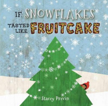 If Snowflakes Tasted Like Fruitcake av Stacey Previn (Innbundet)