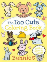Omslag - The Too Cute Coloring Book: Bunnies