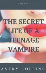 Omslag - The Secret Life of a Teenage Vampire