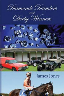 Diamonds Daimlers and Derby Winners av James Jones (Heftet)