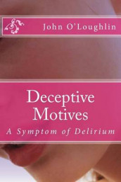 Deceptive Motives av John O'Loughlin (Heftet)