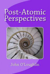 Post-Atomic Perspectives av John O'Loughlin (Heftet)