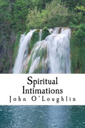 Spiritual Intimations av John O'Loughlin (Heftet)