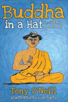 Buddha in a Hat and Other Poems av Tony O'Neill (Heftet)