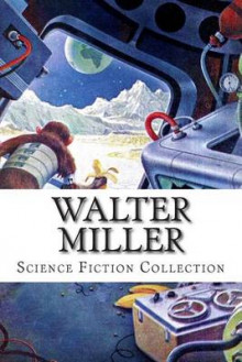 Walter Miller, Science Fiction Collection av Walter Miller (Heftet)