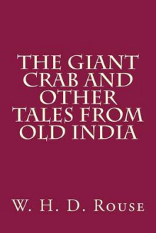 The Giant Crab and Other Tales from Old India av W H D Rouse (Heftet)