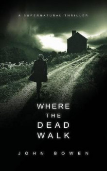 Where the Dead Walk av John Bowen (Heftet)