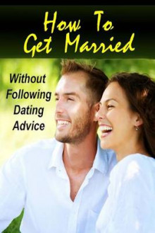 How to Get Married Without Following Dating Advice av Jessica Adams (Heftet)