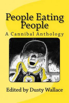 People Eating People av Dusty Wallace, Shenoa Caroll-Bradd og Tony Peak (Heftet)