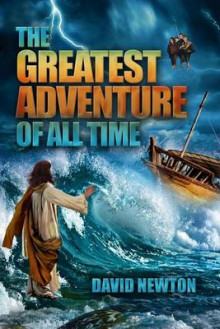 The Greatest Adventure of All Time av David Newton (Heftet)