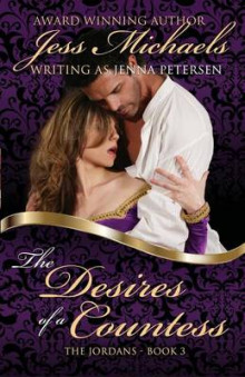 The Desires of a Countess av Jess Michaels og Jenna Petersen (Heftet)