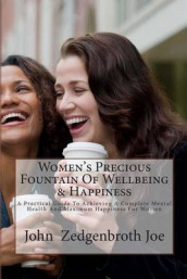 Women's Precious Fountain of Wellbeing & Happiness av MR John Zedgenbroth Joe (Heftet)