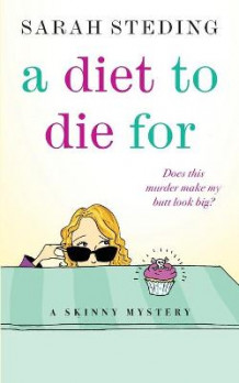 A Diet to Die for av Sarah Steding (Heftet)