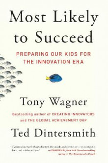 Most Likely to Succeed av Tony Wagner og Ted Dintersmith (Heftet)