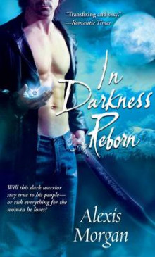 In Darkness Reborn av Alexis Morgan (Heftet)