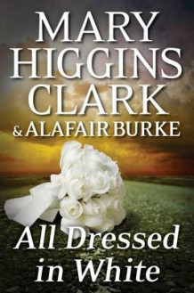 All Dressed in White av Mary Higgins Clark og Alafair Burke (Innbundet)